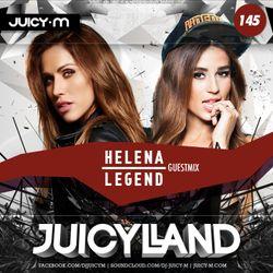 JuicyLand #145: Helena Legend guestmix