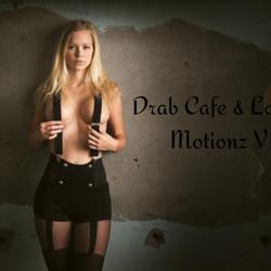 Drab Cafe & Lounge - Motionz VIII