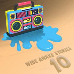 Wide Awake Stories #010 ft. Dillon Francis, Claude VonStroke, JAUZ, Flux Pavilion, And More