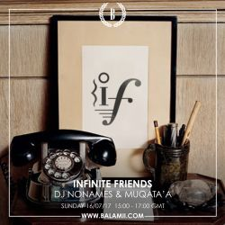 Infinite Friends w/DJ Nonames and Muqata'a 16/07/17