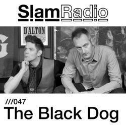 #SlamRadio - 047 - The Black Dog