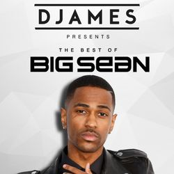 DJames - The Best Of Big Sean