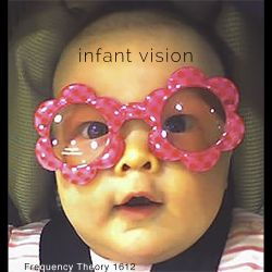 "Frequency Theory 1612 ""Infant Vision"""