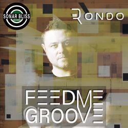 Feed Me Groove - The Sonar Bliss Podcast 042
