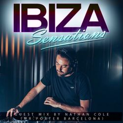 Ibiza Sensations 220 Special Guest Mix by Nathan Cole (Mr. Porter Barcelona)