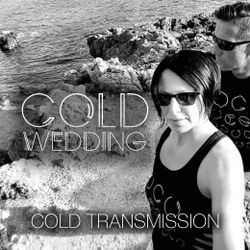 "COLD TRANSMISSION presents ""COLD WEDDING"" 25.09.19 (Vol. 83)"