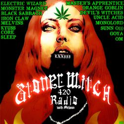 STONER WITCH RADIO 420 LXXIII