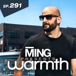 MING Presents Warmth Episode 291