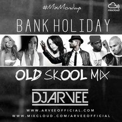 #MixMondays BANK HOLIDAY OLD SKOOL MIX @DJARVEE