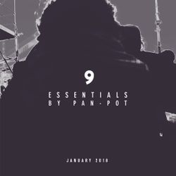 9 Essentials by Pan-Pot - January 2018