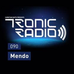 Tronic Podcast 090 with Mendo