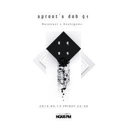 NOUS FM Podcat - sprout's dub 94 (Revenant & Keshigomu) - 13 May 2016