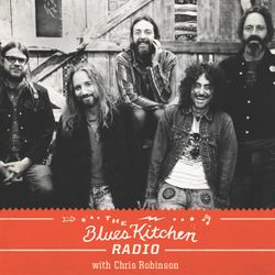 THE BLUES KITCHEN RADIO with CHRIS ROBINSON