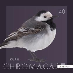 Chromacast (Classics) 40 - Kuru
