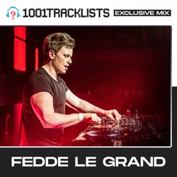 Fedde Le Grand - 1001Tracklists 'Sucker For Love' Exclusive Mix