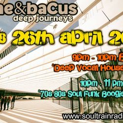 René & Bacus - Deep Journeys Pt 8 - Soultrain Radio LIVE ON AIR - 26th APRIL 2017