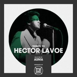 Tribute to HECTOR LAVOE - Selected by Asma