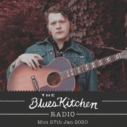 THE BLUES KITCHEN RADIO: 27th Jan 2020 with Pete Molinari