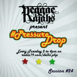Pressure Drop #24 : July 30th 2013 (Rototom Sunsplash Festival Edition)