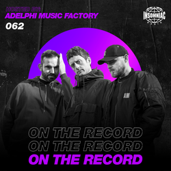 Adelphi Music Factory - On The Record #062