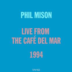 Mix 453 / Phil Mison / Live From The Café Del Mar 1994