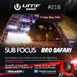 UMF Radio 216 - Bro Safari & Sub Focus (Recorded Live at Ultra Music Festival)