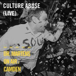Culture Abuse (Live) | Dr. Martens On Air : Camden