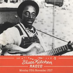 THE BLUES KITCHEN RADIO: 20th October 2017