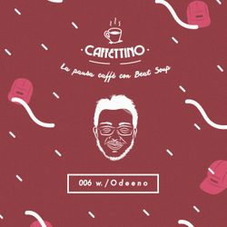 Caffettino Beat Soup 006 w. / Odeeno