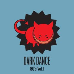 Dark Dance 80's: Vol. 1