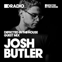 Defected In The House Radio Show: Guest Mix by Josh Butler