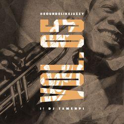 #SoundsLikeJazzy Vol. 5 (by DJ Tamenpi)