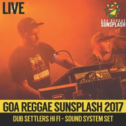 Dub Settlers HiFi - Goa Sunsplash 2017 - Full Sound System Set (LIVE)