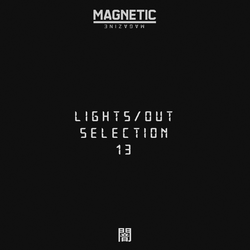 Magnetic Podcast - LIGHTS/OUT SELECTION 13 with Kane Michael