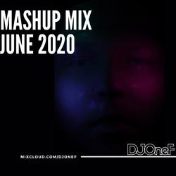 @DJOneF Mashup Mix June 2020