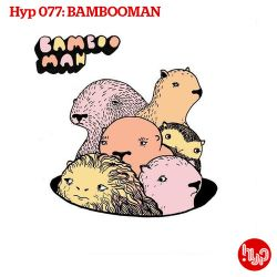 Hyp 077: Bambooman