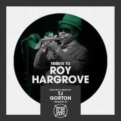 Tribute to ROY HARGROVE - Mixed by TJ Oliver-Gorton