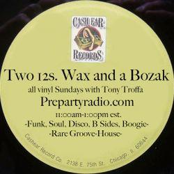 Two 12s Wax and a Bozak 10-8-17 Edition all vinyl Sundays with Tony Troffa