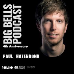 Big Bells 4th Anniversary - Paul Hazendonk