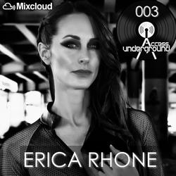 ACCESS UNDERGROUND 003: Erica Rhone
