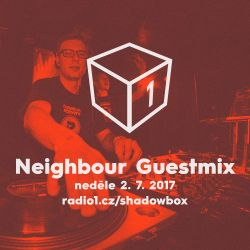 Shadowbox @ Radio 1 02/07/2017: Neighbour Guestmix