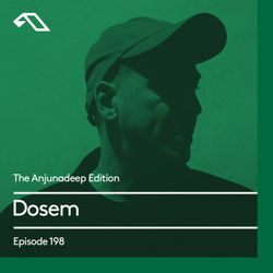 The Anjunadeep Edition 198 with Dosem
