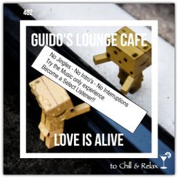 Guido's Lounge Cafe Broadcast 0402 Love Is Alive (Select)