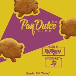"""The Pan Dulce Life"" With DJ Refresh - Episode 39 feat. DJ J9"