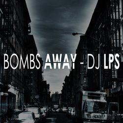 DJ LPS - Bombs Away