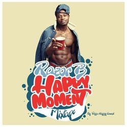 RAZOR B - HAPPY MOMENT MIXTAPE (2017)