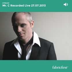 Mr C - Recorded Live on 27/07/2013