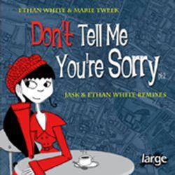 Ethan White & Marie Tweek - Don't Tell Me You're Sorry (MaxK.  2014 Edit)