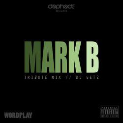 Mark B Tribute Mix by DJ Getz