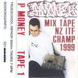 P MONEY Tape 1 - NZ ITF CHAMP 1999 Mixtape